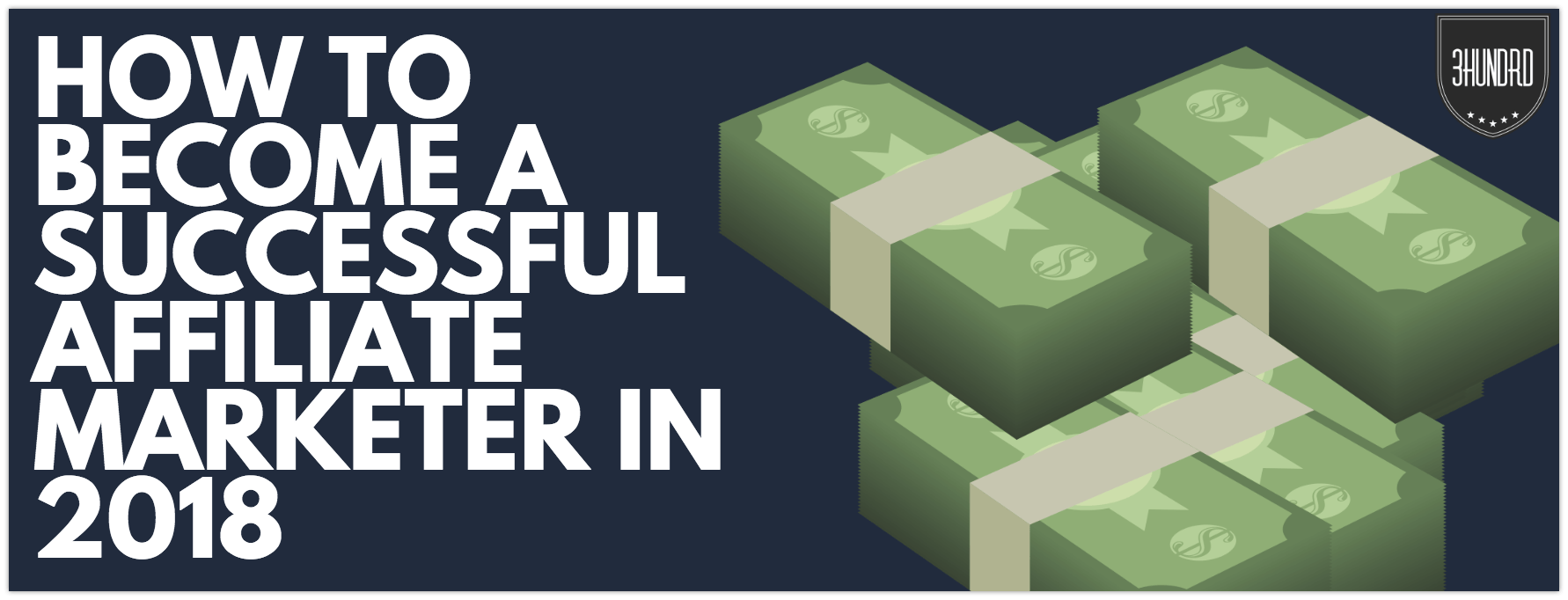how to become a successful affiliate marketer in 2018