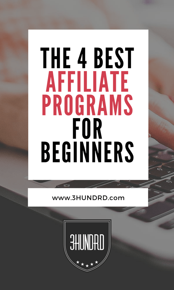THE 4 BEST AFFILIATE PROGRAMS FOR BEGINNERS