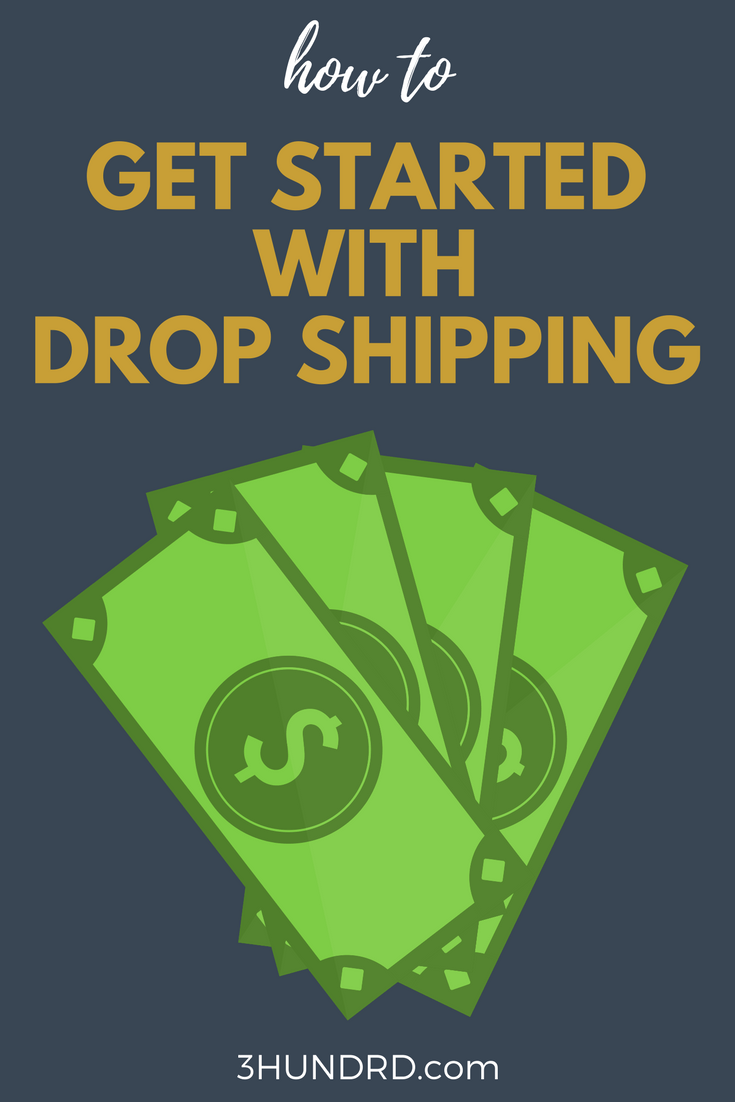 GET STARTED WITH DROP SHIPPING
