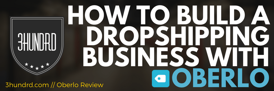 How to build a drop shipping business with oberlo