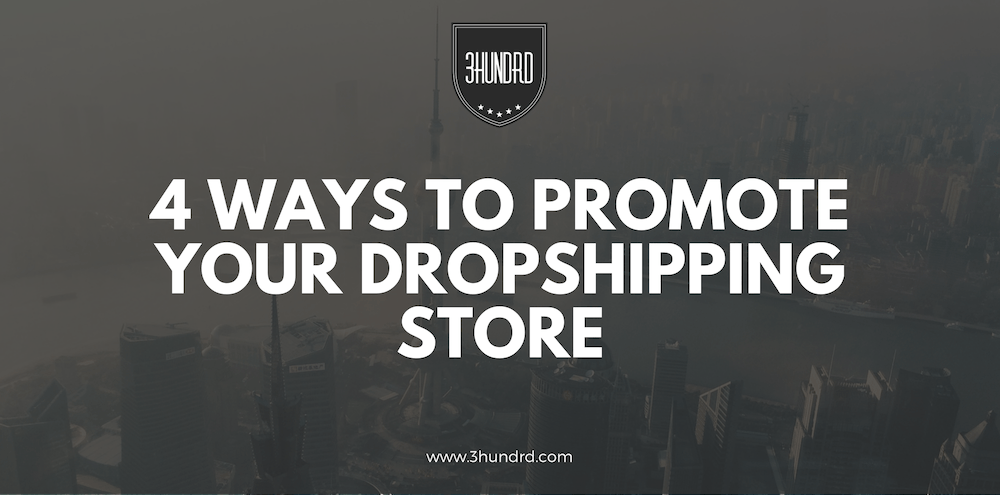 how to promote your dropshipping store