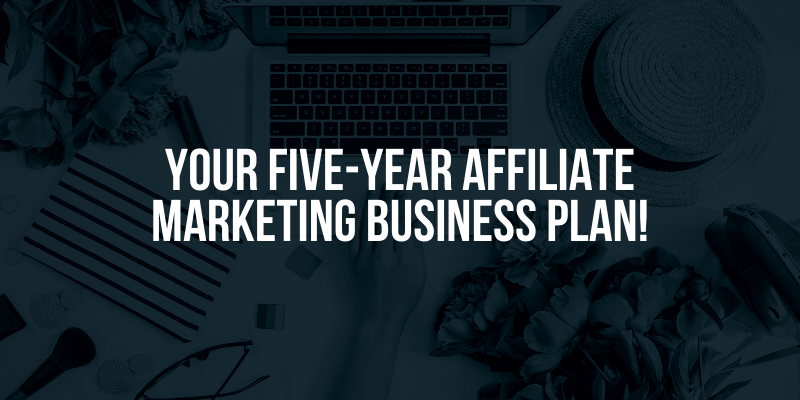 5 year affiliate marketing business plan