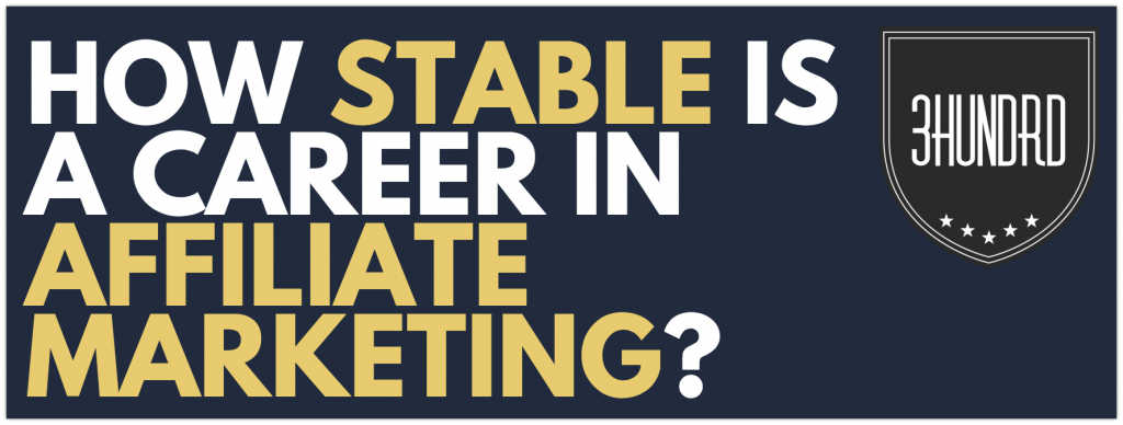 how stable is a career in affiliate marketing