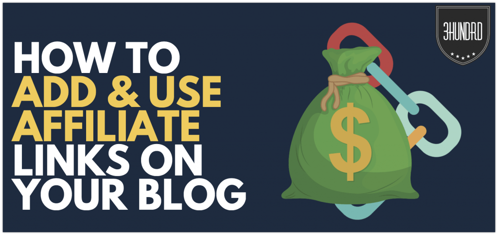 how to add and use affiliate links on your blog