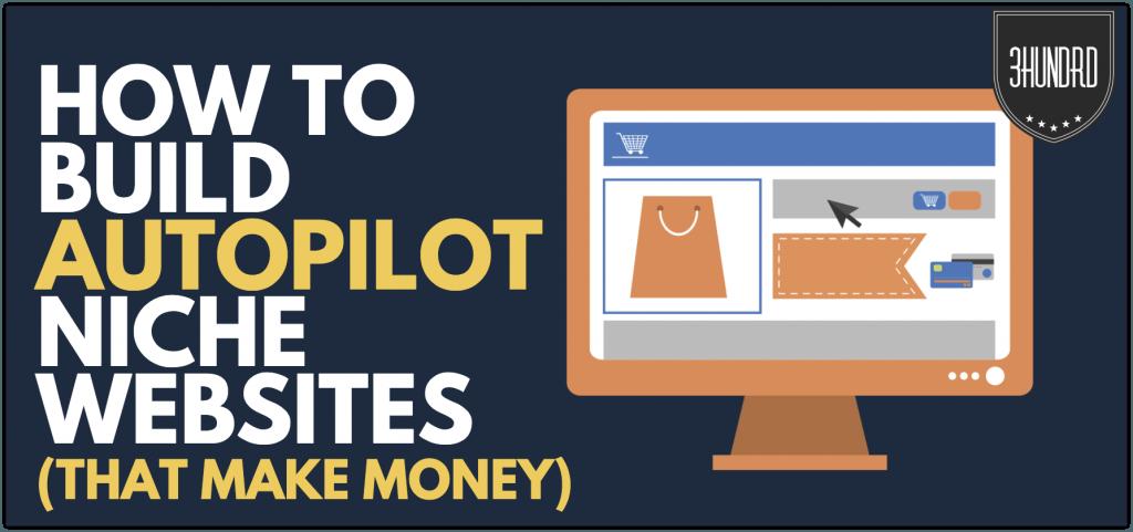 how to build autopilot niche sites