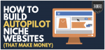 how to build autopilot niche sites