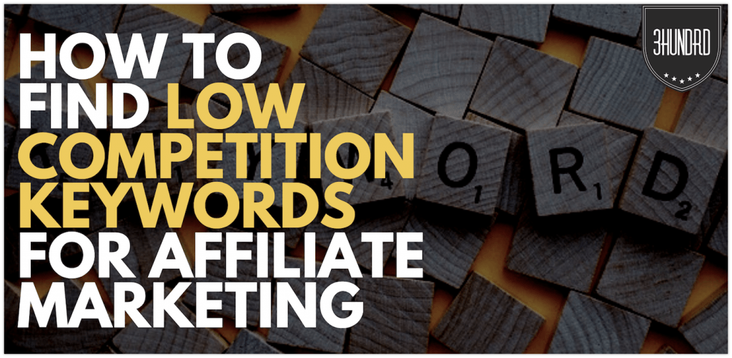 How To Find Low Competition Keywords For Affiliate Marketing