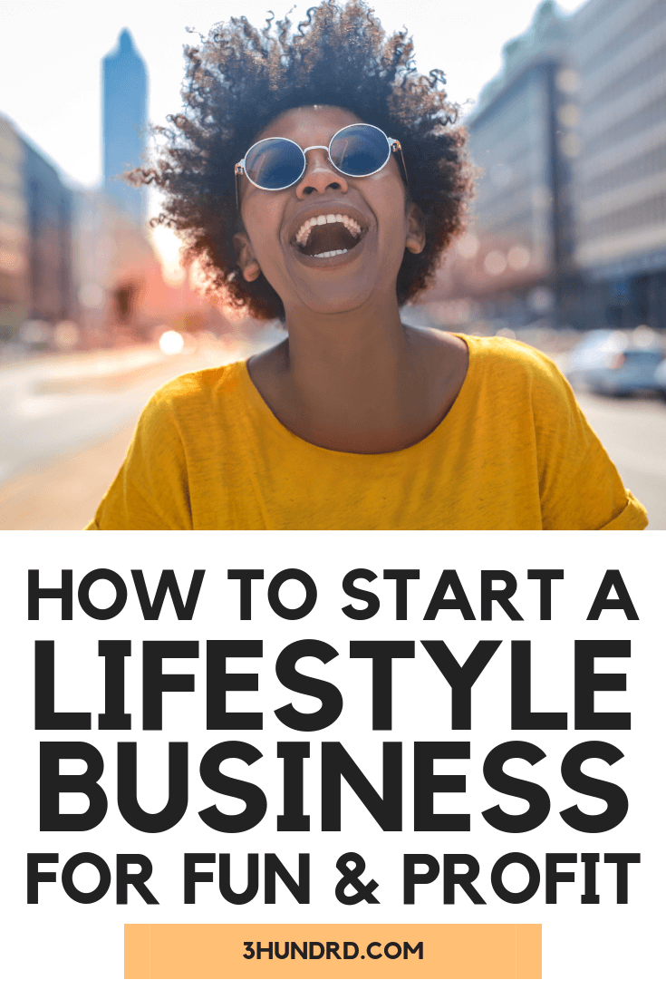 How To Start A Lifestyle Business For Fun and Profit