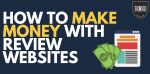 How To Make Money With Review Websites