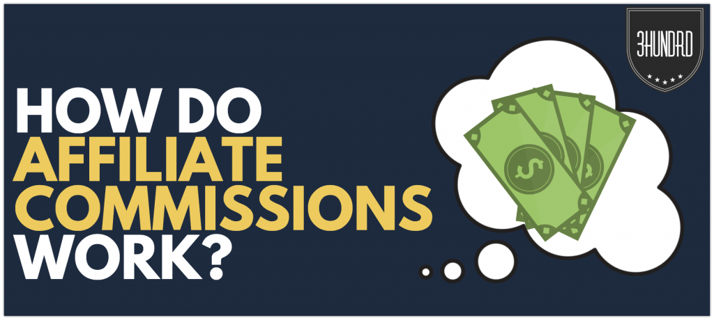 how do affiliate commissions work
