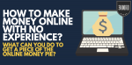how to make money online with no experience