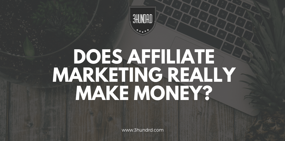 does affiliate marketing really make money