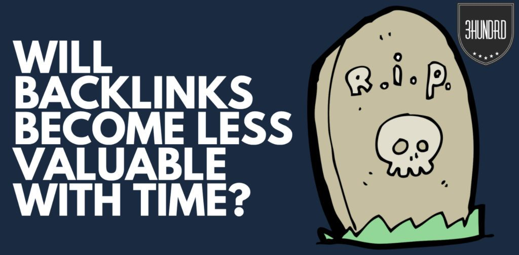 will backlinks become less valuable