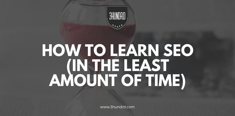 how to learn SEO in the least amount of time