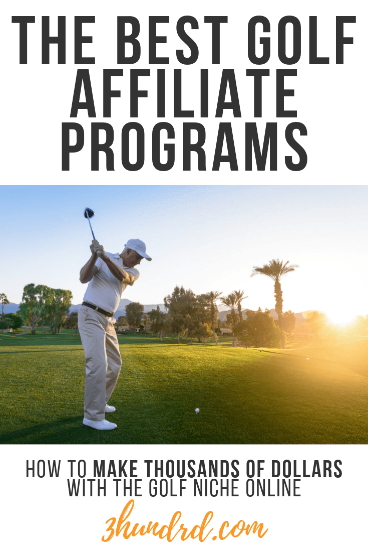 the best golf affiliate programs available to gold bloggers