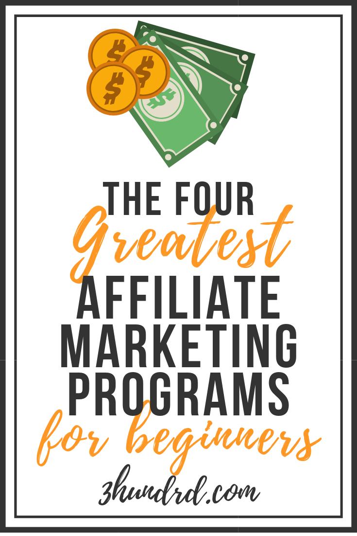 the four greatest affiliate programs for beginner