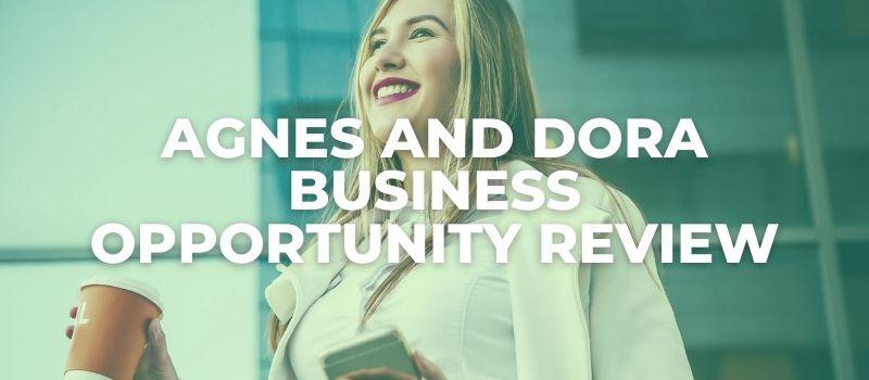 agnes and dora business review