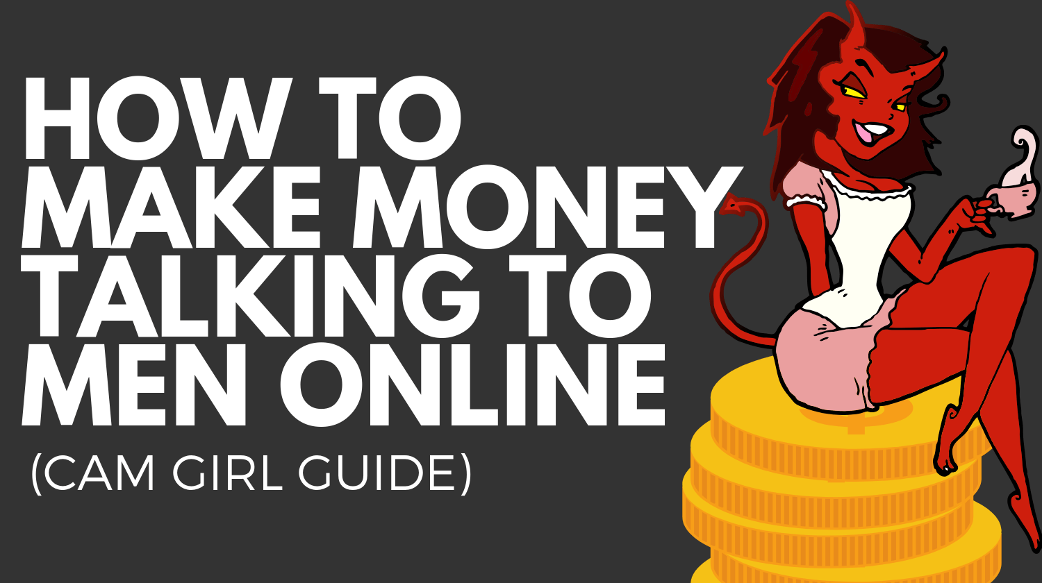 how to make money talking to men online