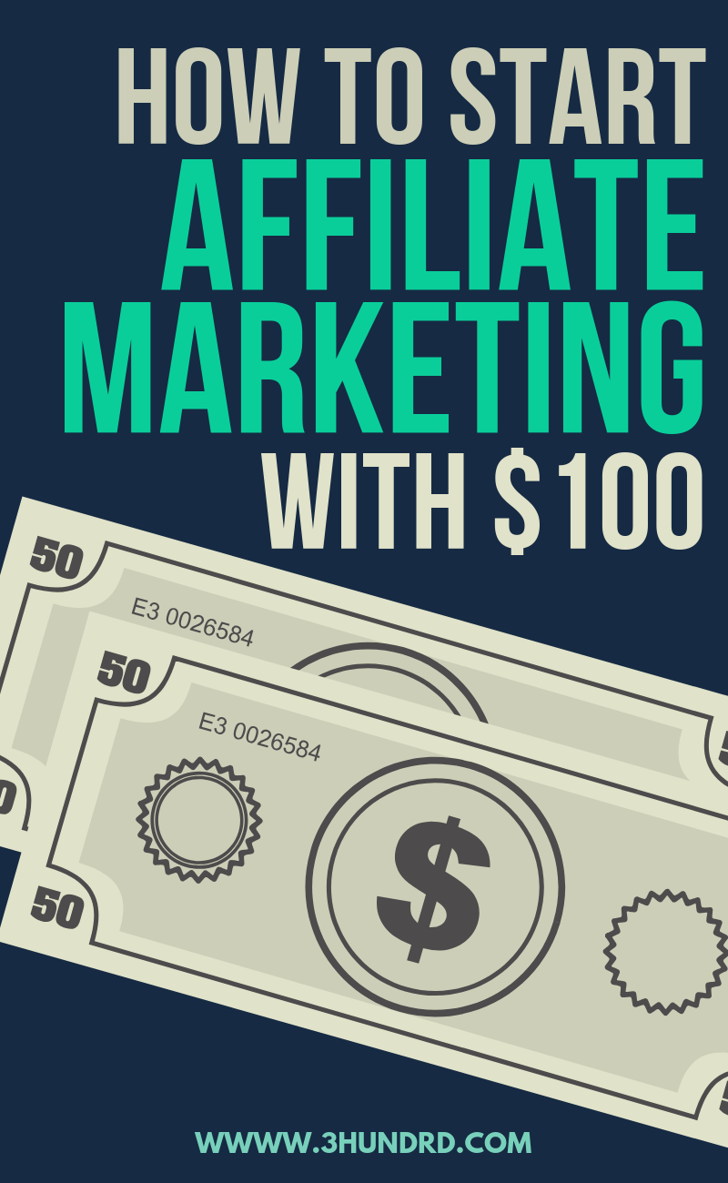Start Affiliate Marketing With $100