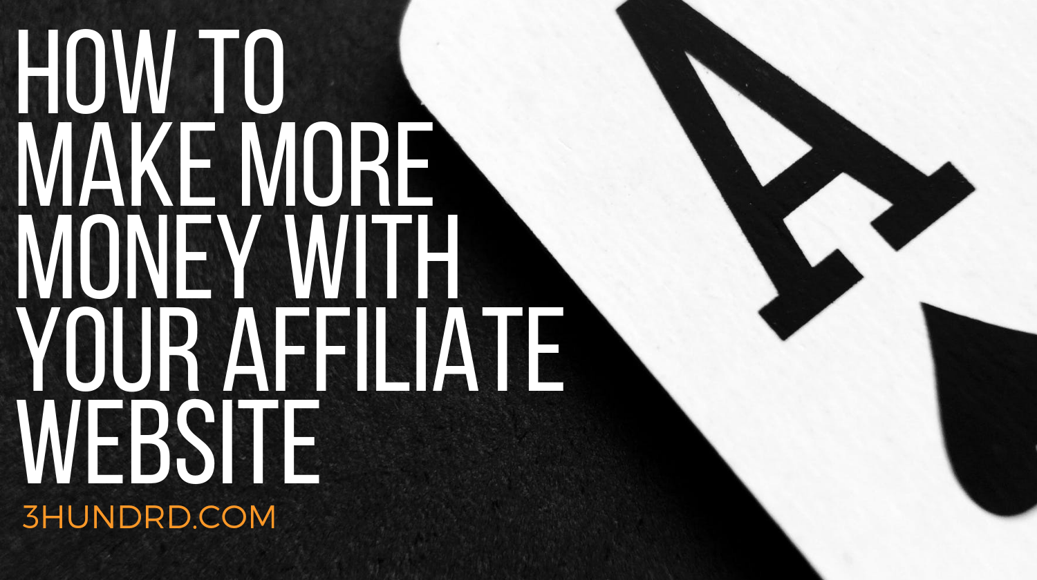 how to make more money as an affiliate marketer