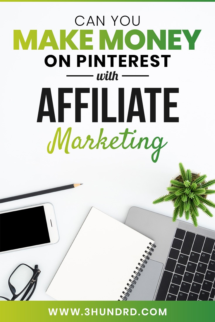 can you make money on pinterest with affiliate marketing
