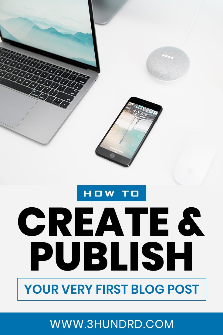how to create and publish your very first blog post