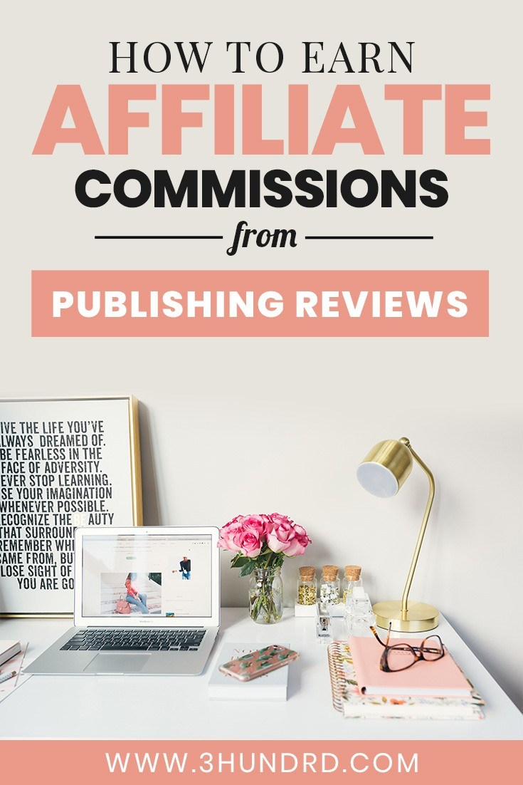 how to earn insane affiliate commissions publishing reviews on your website