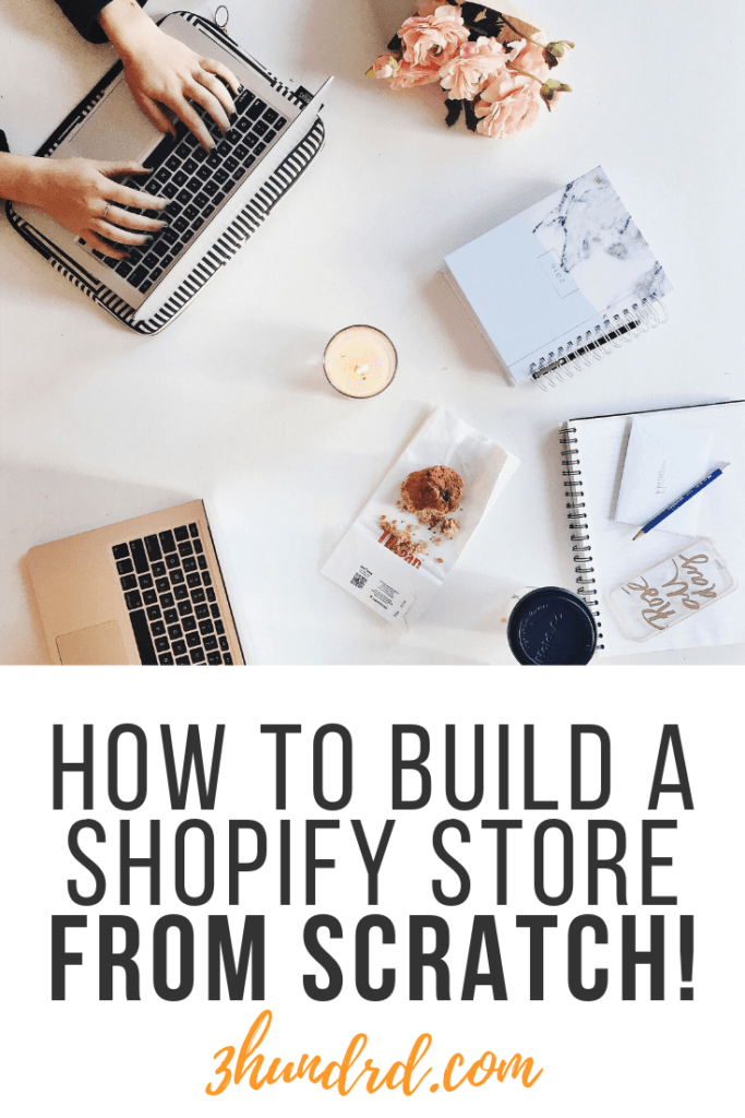 how to build a shopify store from scratch