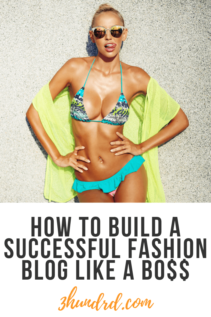 how to build a successful fashion blog