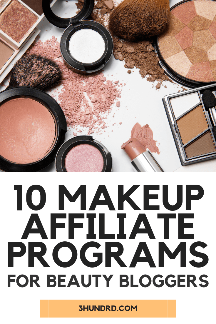 10 Makeup Affiliate Programs For Beauty Bloggers