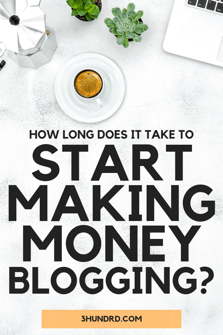 How Long Does It Take To Make Money Blogging Online