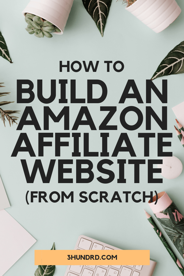 how to build an amazon affiliate website