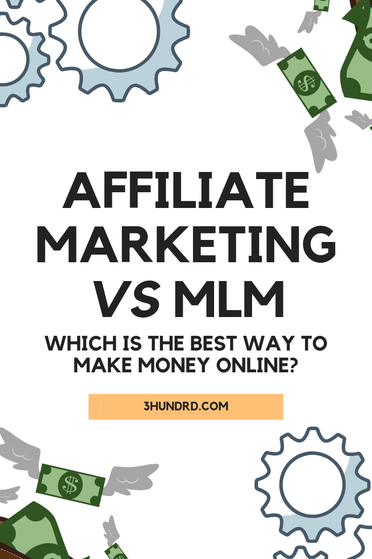 which is the best way to make money online affiliate marketing or mlm