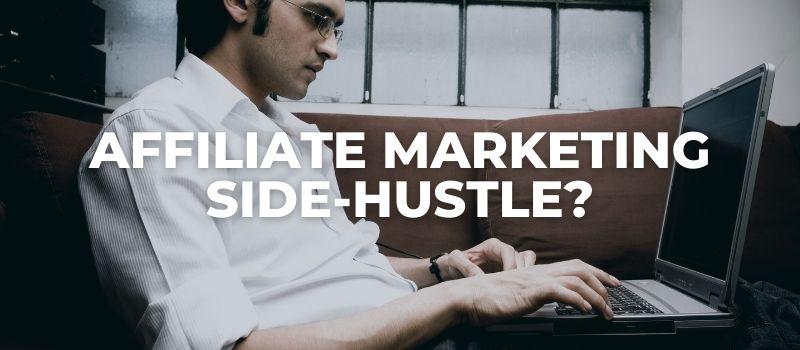 is affiliate marketing a good side hustle