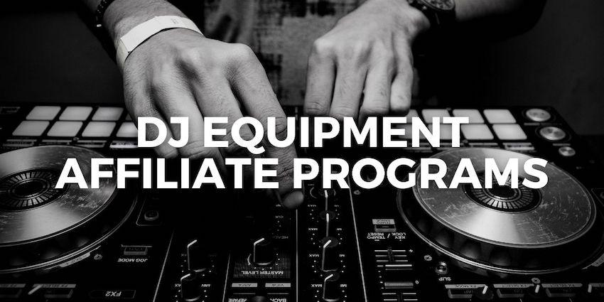 the best dj equipment affiliate programs