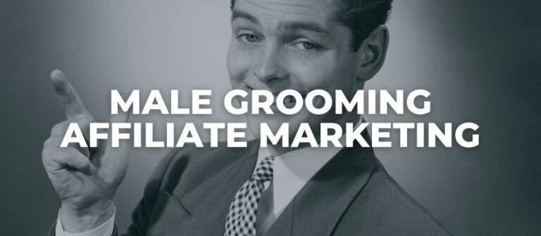 male grooming affiliate programs